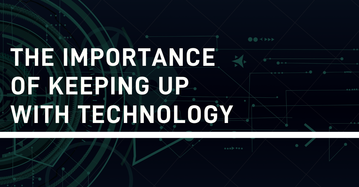 the-importance-of-keeping-up-with-technology