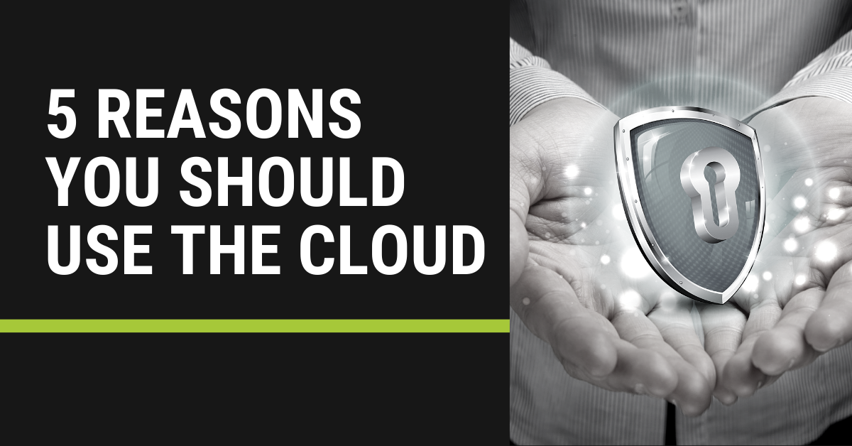 5-Reasons-You-Should-Use-the-Cloud
