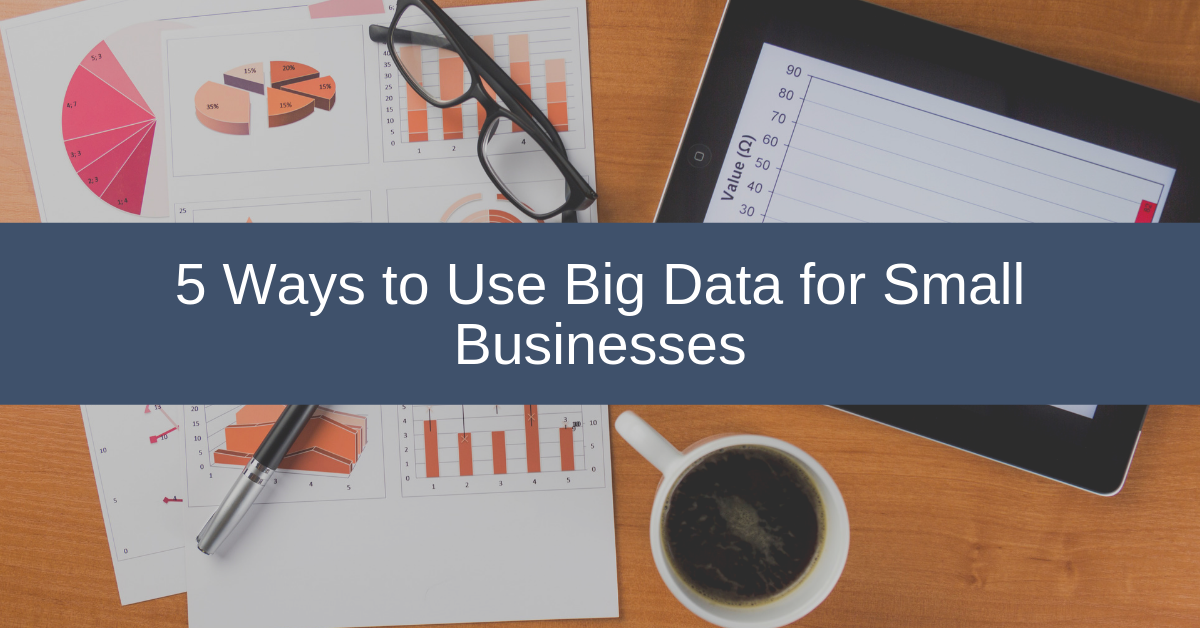 5-Ways-to-Use-Big-Data-For-Small-Businesses-Blog-Banner