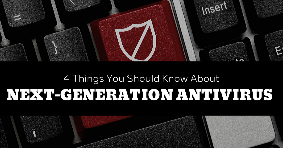 4-Things-You-Should-Know-About-Next-Generation-AV-blog-banner-1