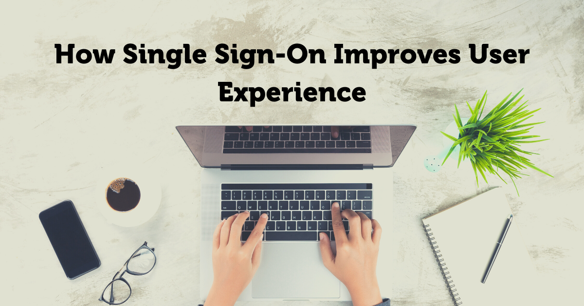 How-Single-Sign-On-Improves-User-Experience